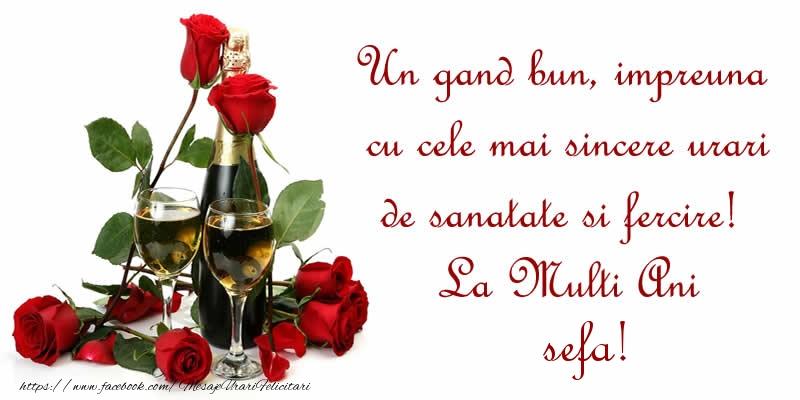 Felicitari frumoase de zi de nastere pentru Sefa | Un gand bun, impreuna cu cele mai sincere urari de sanatate si fercire! La Multi Ani sefa!