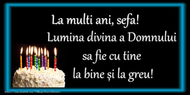 Felicitari frumoase de zi de nastere pentru Sefa | La multi ani, sefa! Lumina divina a Domnului sa fie cu tine la bine și la greu!