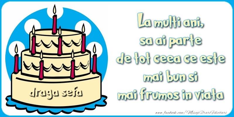 Felicitari frumoase de zi de nastere pentru Sefa | La multi ani, sa ai parte de tot ceea ce este mai bun si mai frumos in viata, draga sefa