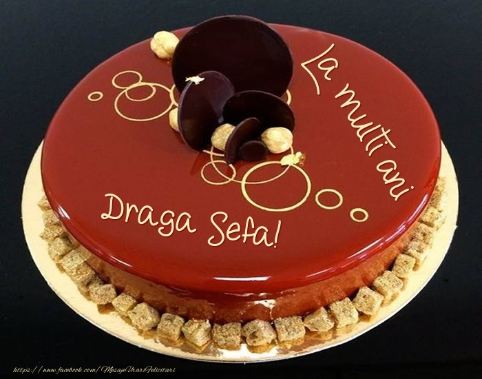 Felicitari frumoase de zi de nastere pentru Sefa | Tort - La multi ani draga sefa!