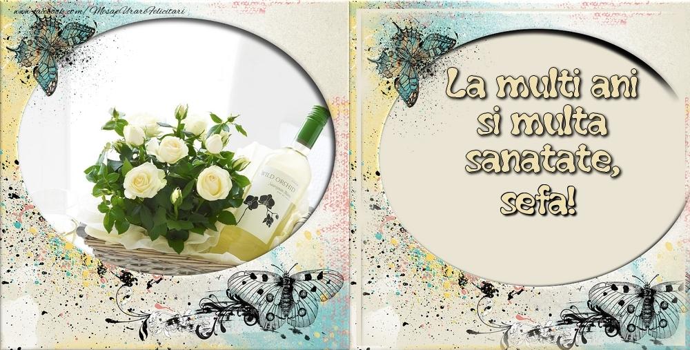 Felicitari frumoase de zi de nastere pentru Sefa | La multi ani si multa sanatate sefa!