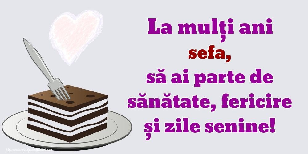 Felicitari frumoase de zi de nastere pentru Sefa | La mulți ani sefa, să ai parte de sănătate, fericire și zile senine!