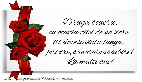 Felicitari frumoase de zi de nastere pentru Soacra | Draga soacra cu ocazia zilei de nastere iti doresc viata lunga, fericire, sanatate si iubire. La multi ani!