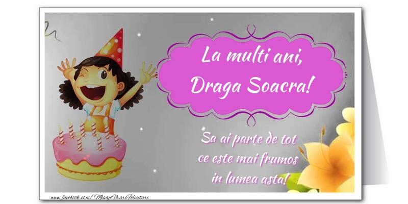 Felicitari frumoase de zi de nastere pentru Soacra   La multi ani, draga soacra. Sa ai parte de tot  ce este mai frumos  in lumea asta!