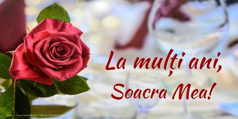Felicitari frumoase de zi de nastere pentru Soacra   La mulți ani, soacra mea!