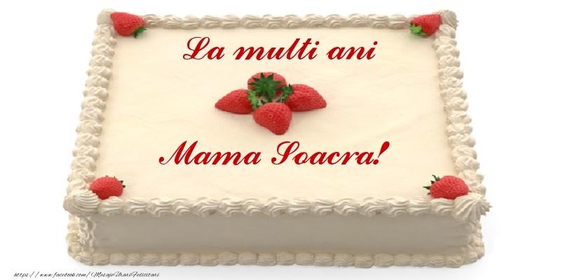 Felicitari frumoase de zi de nastere pentru Soacra | Tort cu capsuni - La multi ani mama soacra!