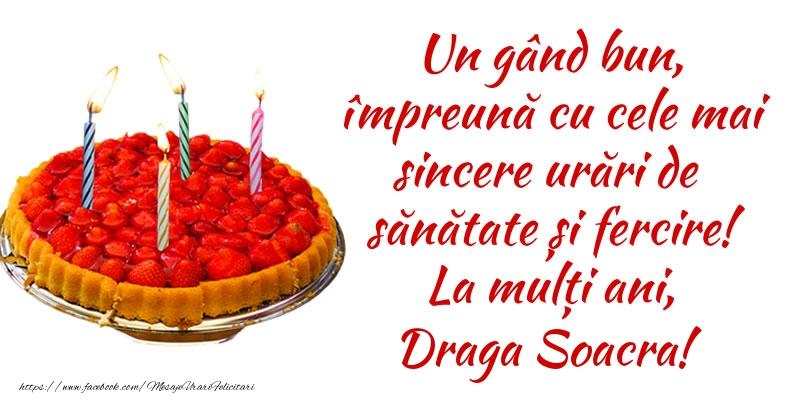 Felicitari frumoase de zi de nastere pentru Soacra   Un gând bun, împreună cu cele mai sincere urări de sănătate și fercire! La mulți ani, draga soacra!