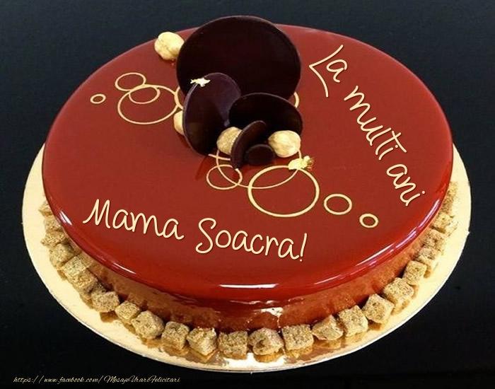 Felicitari frumoase de zi de nastere pentru Soacra   Tort - La multi ani mama soacra!