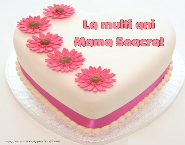 Felicitari frumoase de zi de nastere pentru Soacra | La multi ani mama soacra! - Tort