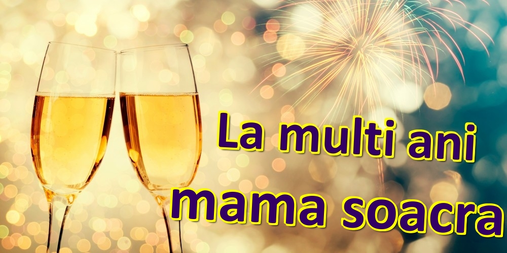 Felicitari frumoase de zi de nastere pentru Soacra   La multi ani mama soacra!