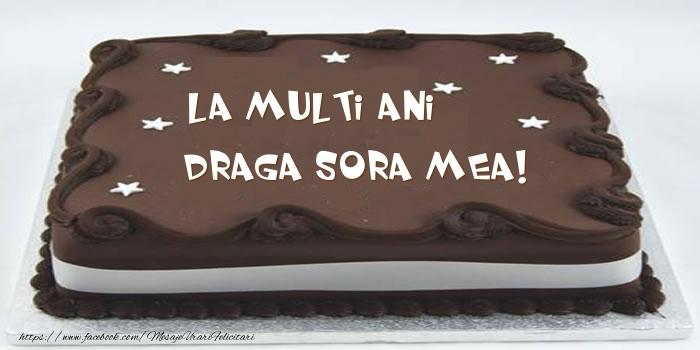 Felicitari frumoase de zi de nastere pentru Sora   Tort - La multi ani draga sora mea!