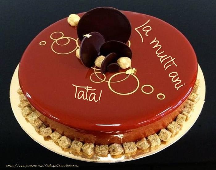 Felicitari frumoase de zi de nastere pentru Tata   Tort - La multi ani tata!