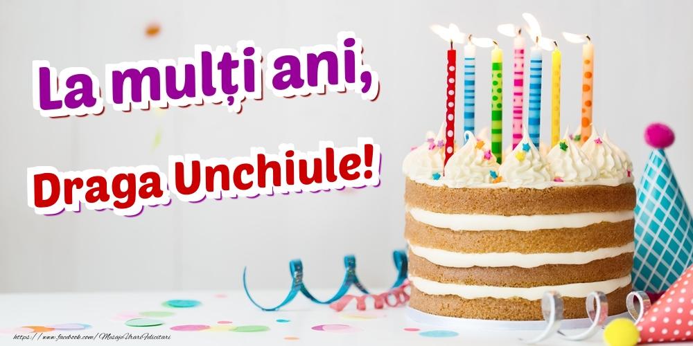 Felicitari frumoase de zi de nastere pentru Unchi   La mulți ani, draga unchiule