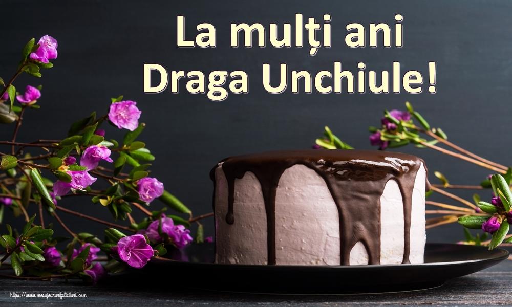 Felicitari frumoase de zi de nastere pentru Unchi   La mulți ani draga unchiule!