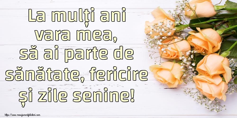 Felicitari frumoase de zi de nastere pentru Verisoara | La mulți ani vara mea, să ai parte de sănătate, fericire și zile senine!