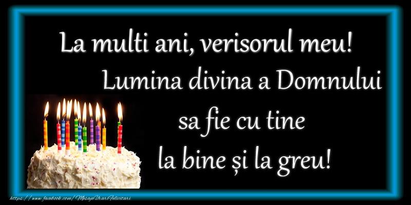 Felicitari frumoase de zi de nastere pentru Verisor | La multi ani, verisorul meu! Lumina divina a Domnului sa fie cu tine la bine și la greu!