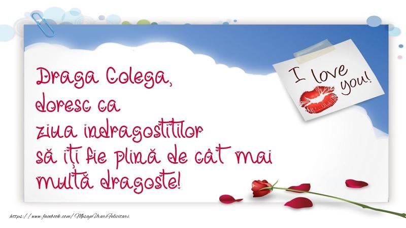 Felicitari frumoase de Ziua indragostitilor pentru Colega | Draga colega, doresc ca ziua indragostitilor să iți fie plină de cât mai multă dragoste!