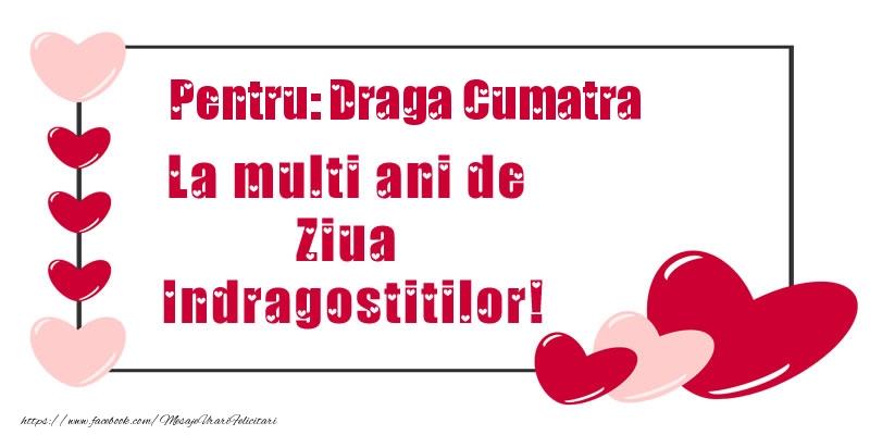 Felicitari frumoase de Ziua indragostitilor pentru Cumatra | Pentru: draga cumatra La multi ani de Ziua Indragostitilor!