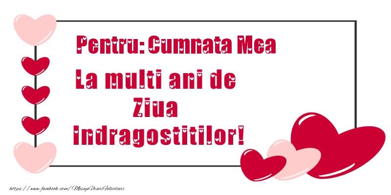 Felicitari frumoase de Ziua indragostitilor pentru Cumnata | Pentru: cumnata mea La multi ani de Ziua Indragostitilor!
