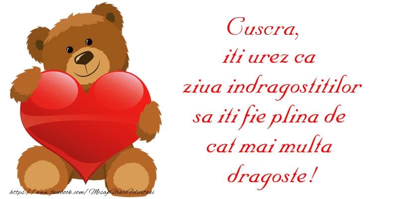 Felicitari frumoase de Ziua indragostitilor pentru Cuscra | Cuscra, iti urez ca ziua indragostitilor sa iti fie plina de cat mai multa dragoste!