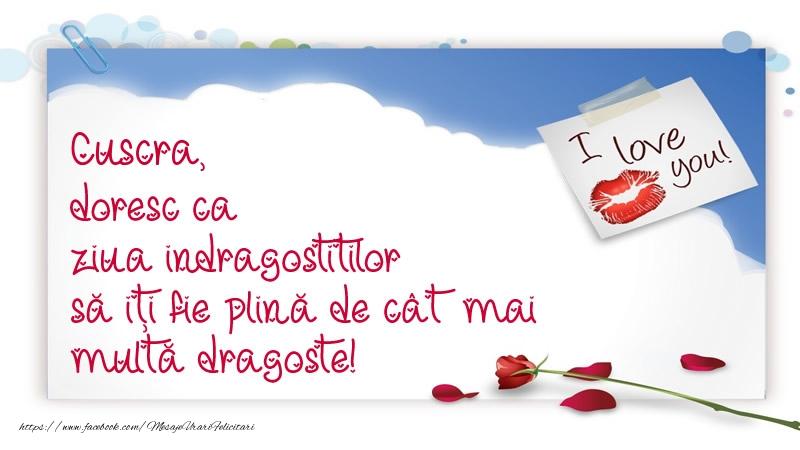 Felicitari frumoase de Ziua indragostitilor pentru Cuscra | Cuscra, doresc ca ziua indragostitilor să iți fie plină de cât mai multă dragoste!