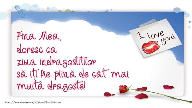 Felicitari frumoase de Ziua indragostitilor pentru Fina | Fina mea, doresc ca ziua indragostitilor să iți fie plină de cât mai multă dragoste!