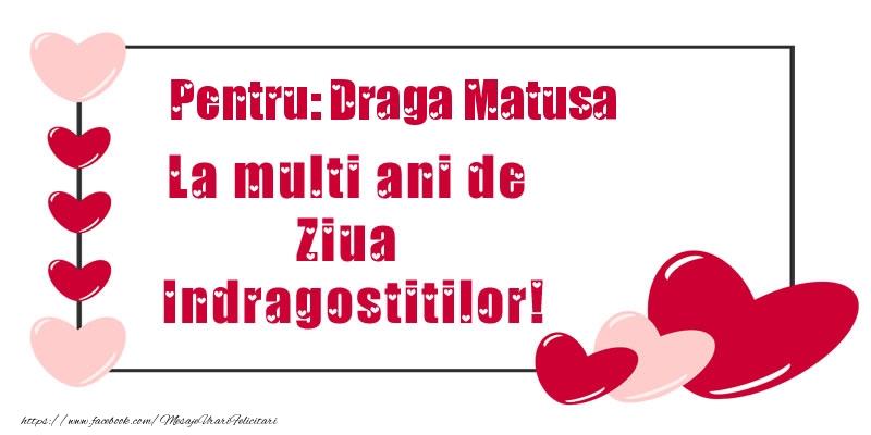Felicitari frumoase de Ziua indragostitilor pentru Matusa | Pentru: draga matusa La multi ani de Ziua Indragostitilor!