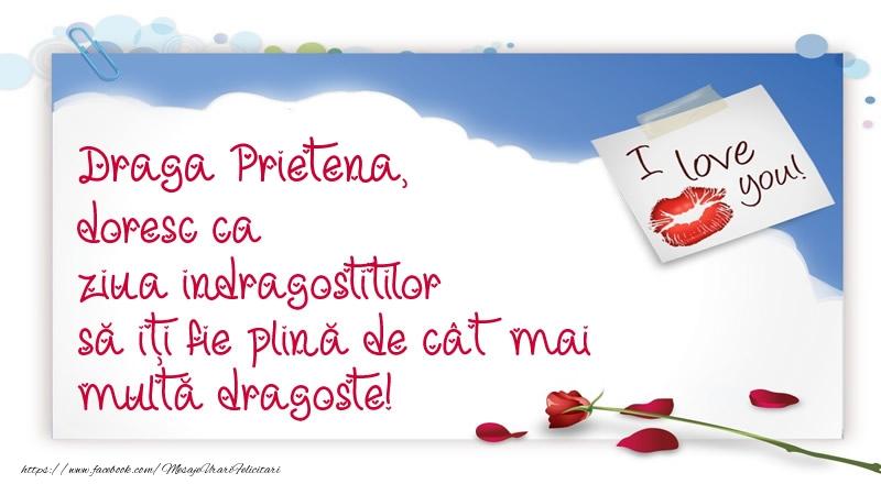 Felicitari frumoase de Ziua indragostitilor pentru Prietena | Draga prietena, doresc ca ziua indragostitilor să iți fie plină de cât mai multă dragoste!