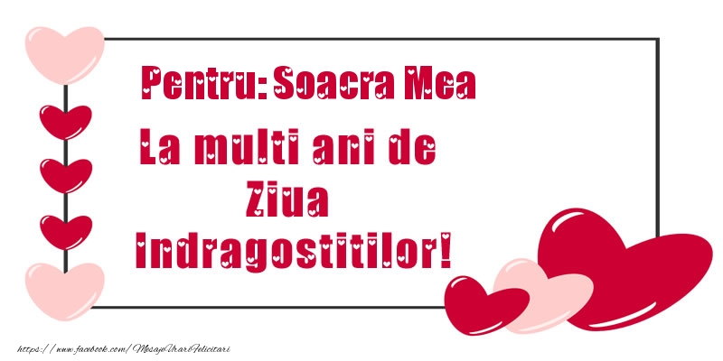 Felicitari frumoase de Ziua indragostitilor pentru Soacra | Pentru: soacra mea La multi ani de Ziua Indragostitilor!