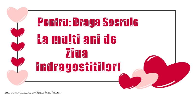Felicitari frumoase de Ziua indragostitilor pentru Socru | Pentru: draga socrule La multi ani de Ziua Indragostitilor!